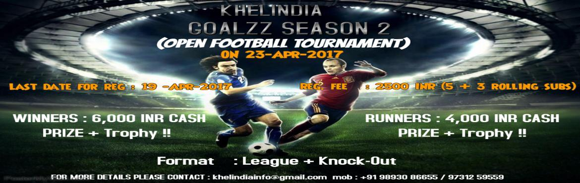 Book Online Tickets for KhelIndia GOALZZ Season 2.0, Bengaluru.   Last Date for Registration: 19-APR-2017   Registration Fee: 2500/- INR Only   Winning Team: 6000 INR Cash Prize + Trophy    Runners-up Team: 4000 INR Cash Prize + Trophy    Rules for the tournament   ü  The t