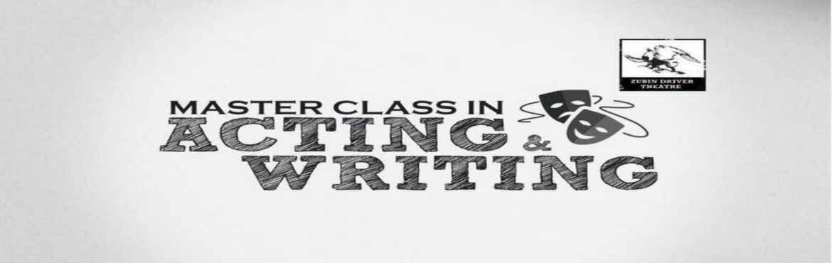 Zubin Drivers Master Class in Acting and Writing
