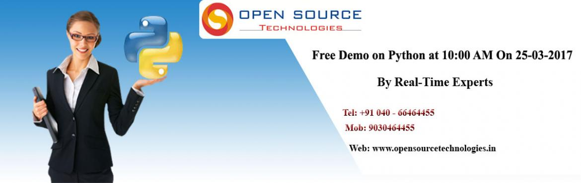 Free Demo On Python At The Open Source Technologies On 25th March @ 10AM.