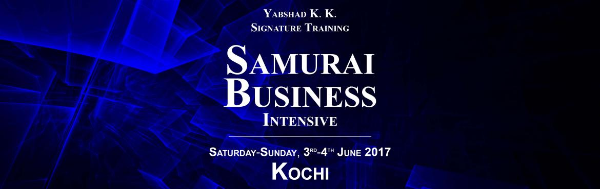 Book Online Tickets for Samurai Business Intensive, Kochi - Yabs, Kochi. Do you know most business will STRUGGLEin the coming years and yours may be one of them? Do you know what has to be done to makesure your business remains SUCCESSFUL? Starting a business is one of the most exciting and rewarding things yo