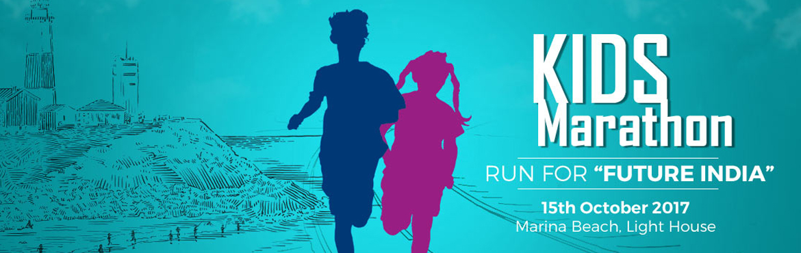 "Book Online Tickets for KIDS MARATHON - RUN FOR FUTURE INDIA, Chennai. Let's Feed Chennai is planning to organize the ""KIDS MARATHON"", a 10 Km run at Marina Beach on Sunday 15th October 2017 starting at 6.00 am from Light house. Water & Electrolyte Drinks will be available at the 2 Km, 4 Km, 5 Km,"