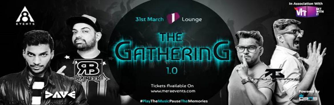Book Online Tickets for The Gathering 1.0, Pune. To the nights that turned into morning & To the friends that turned into family. #TheGathering 1.0  Spread the Word.  Early Bird Tickets Now Available