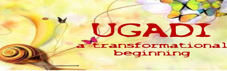 UGADI- a transformational beginning