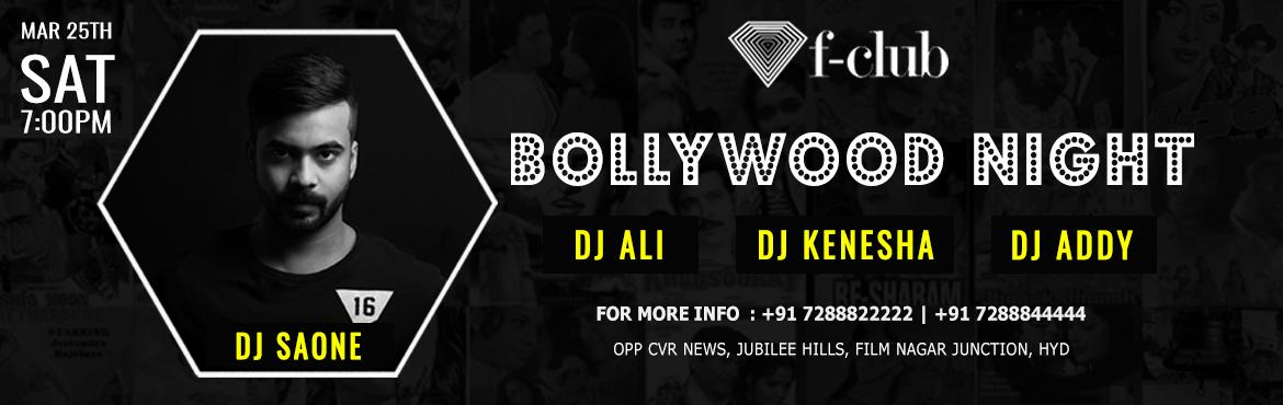 Book Online Tickets for BOLLYWOOD NIGHT with DJ SAONE at F CLUB,, Hyderabad. This saturday best in bollywood DJ SAONE is playing all desi hits along with DJ Ali (Dubai), DJ Kenesha, DJ Addy.