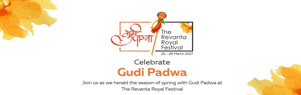 Book Online Tickets for Celebrate Gudi Padwa with Piramal Realty, Mumbai.   Piramal Realty invites you and your loved ones to mark 'Gudi Padwa,' the festival of spring, at The Revanta Royal Festival. Visitors can delight in a carnival of strawberries from Mahabaleshwar's Dream Farms, and relish culin
