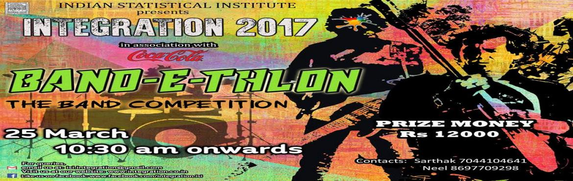 Book Online Tickets for Band-e-thlon 2017, Kolkata.  Online registration for Bandethlon 2017, held as a part of Integration 2017.