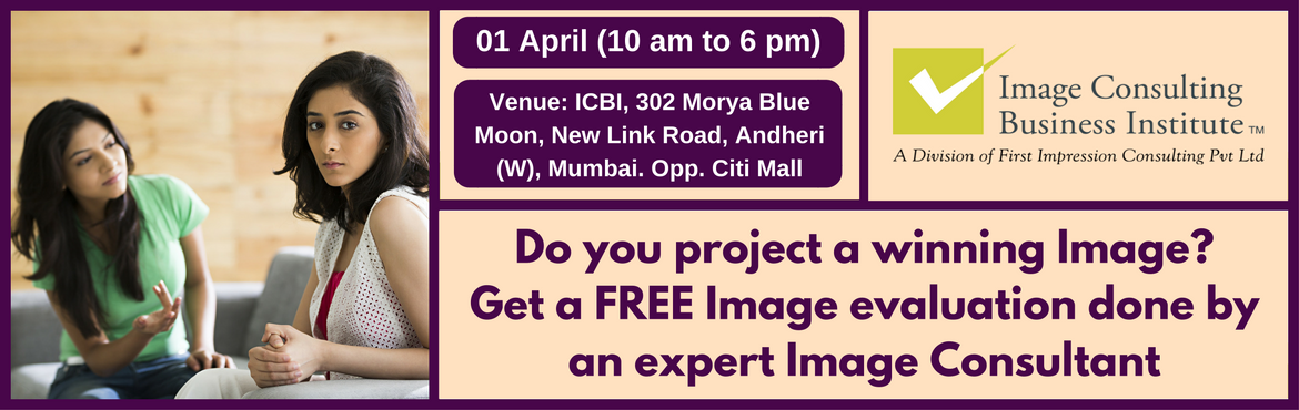 Book Online Tickets for Image Scope (Free 1-Hour Image Evaluatio, Mumbai. Each one of us presents an image, consciously and sub-consciously all the time, through our non-verbal communication including appearance. Through the Image that we project we communicate with people without saying a word. This communication impacts