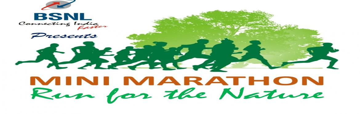Book Online Tickets for BSNL Mini Marathon - Run for the Nature, Chennai. Let\'s run for a cause - Join hands with us to save the Earth through this global warming awareness mini marathon and fun run.  Your contribution towards environment will pay way for our future generations to live a healthy and happy life on our