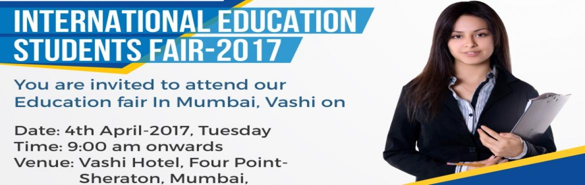 International Education Students Fair 2017- @ Vashi, Mumbai