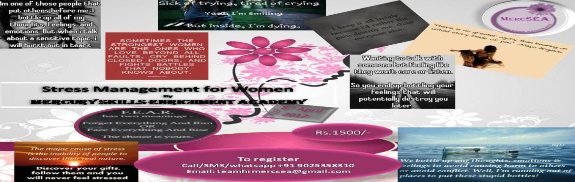 Book Online Tickets for Stress Management for women , Chennai. Long term stress can specifically produce negative impacts on your health and is recognized to deteriorate your health faster than some other diseases. Reducing stress in your everyday life is vital for  maintaining your overall health, a