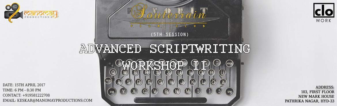 "Book Online Tickets for Advance Scriptwriting Workshop - II, Hyderabad.   ""A good story should make you laugh, and a moment later break your heart. ""– Chuck Palahniuk   Picking up where we left off, get into the intricacies of writing and suage of different -writing software. Delve into the de"