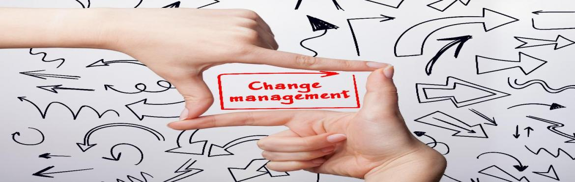 Effective Change Management, An Interactive One Day Program in Bangalore on April 24th  2017