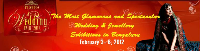 Book Online Tickets for Times Asia Wedding Fair 2012, Bengaluru. The 5th edition of Times Asia Wedding Fair 2012, Bengaluru..South India's Largest Wedding & Jewellery Exhibition with over 300 booths from all over India & abroad. An exquisite event brought to you by Introductions Trade Shows Pvt. Ltd