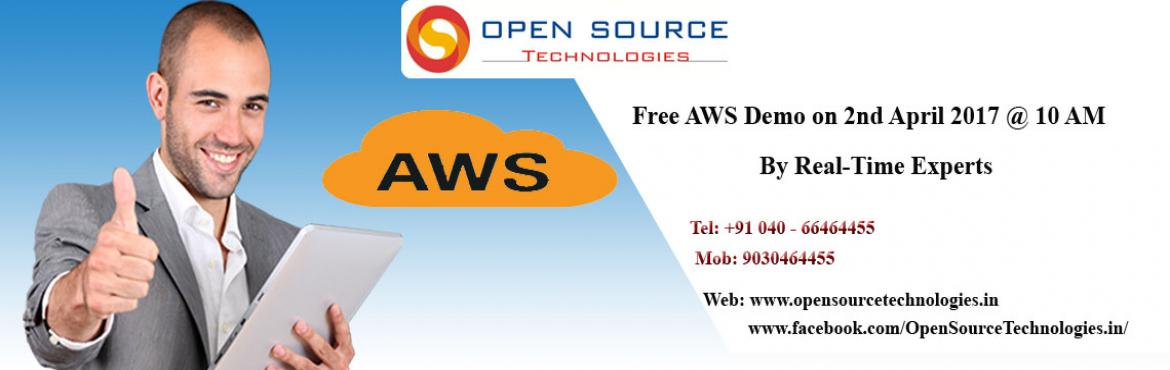 Free Demo On AWS At The Open Source Technologies On 2nd April 2017 At 10:00 AM
