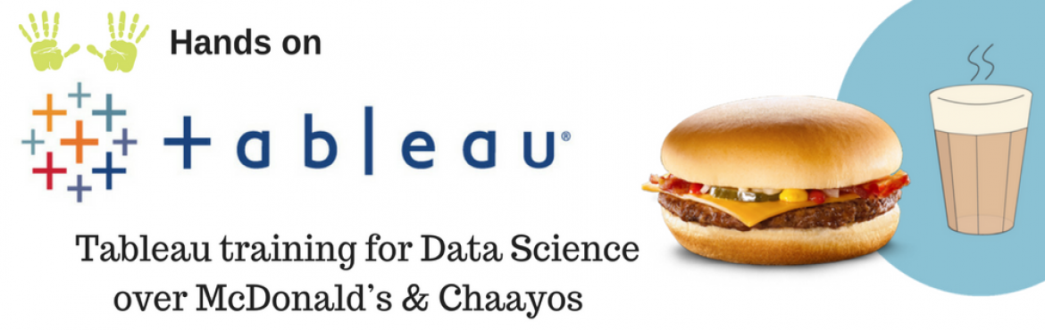 Visualize with Tableau workshop with McDonalds and Chaayos Data Science basics