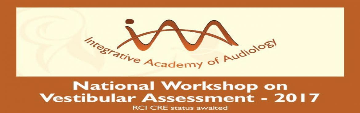 National Workshop on Vestibular Assessment - 2017