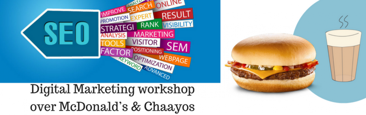 Digital Marketing Workshop: SEO (Search Engine Optimization with McDonalds and Chaayos