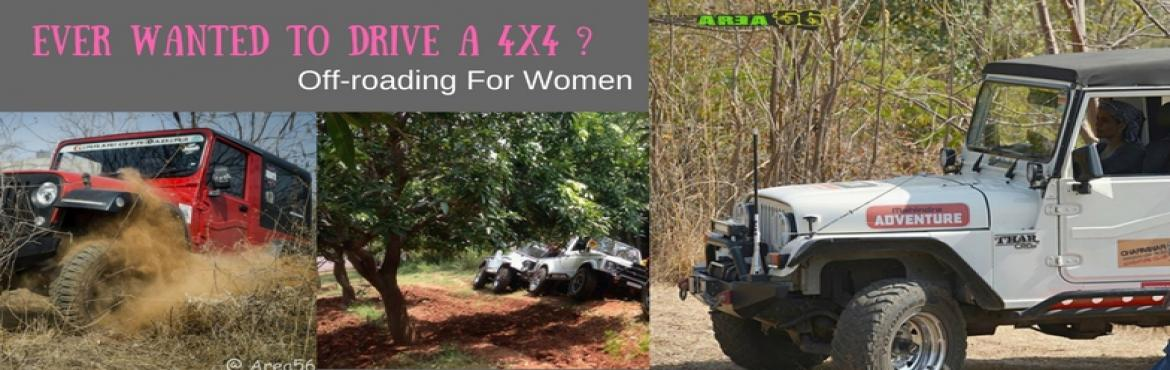 Book Online Tickets for Off Roading For Women, Himayathsa. Why Should boys have all the Fun?  First time ever! Off-Roading workshop for women.  Ever wished to drive a mean, fat, Powerful four wheeler? Then this is your chance. Join us for first of its kind, Off-roading workshop specially designed for women.