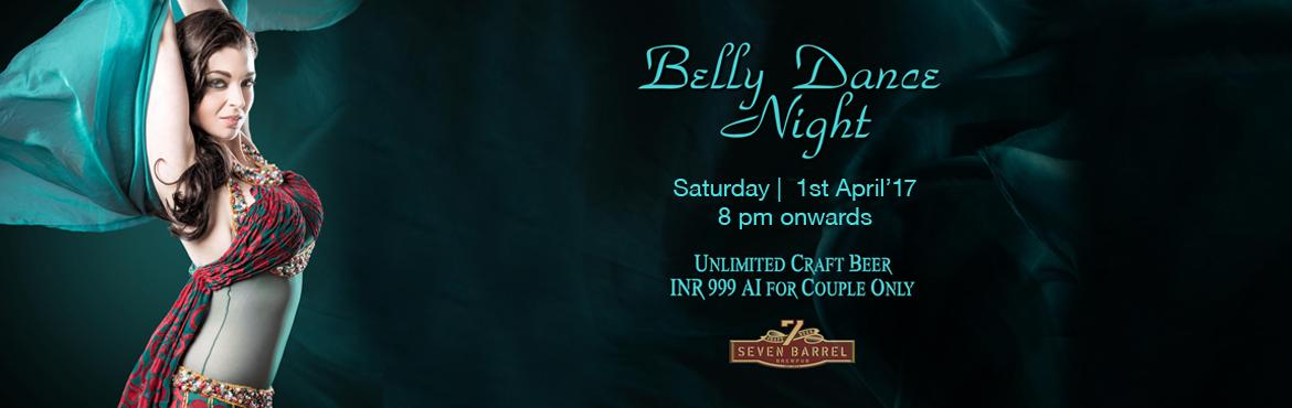 Book Online Tickets for Belly Dance Night at 7 Barrel Brew Pub 1, Gurugram. Highlights of the event:- Live Belly Dance show- Unlimited Craft Beer package- Open dance floor with live DJ (dj Moldy Coin)- Option to sit at open terrace lounge 7 Barrel Brew Pub presents Belly Dance Night packed with entertainment, fun & lots