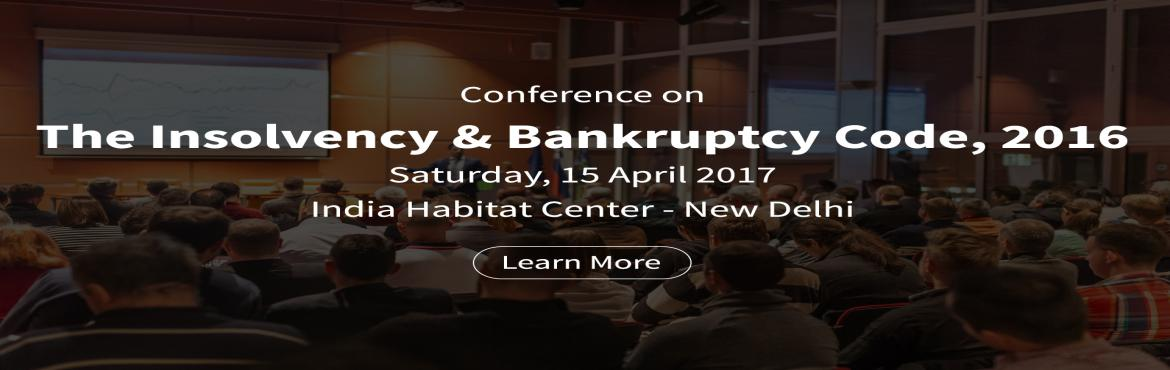 "Book Online Tickets for Conference on The Insolvency and Bankrup, NewDelhi. ""H2 Life Foundation"", a not for profit organization focused on public policy and advocacy is organizing a one day conference on ""The Insolvency and Bankruptcy Code, 2016: Achievements, Challenges and the Way Forward"". The sess"