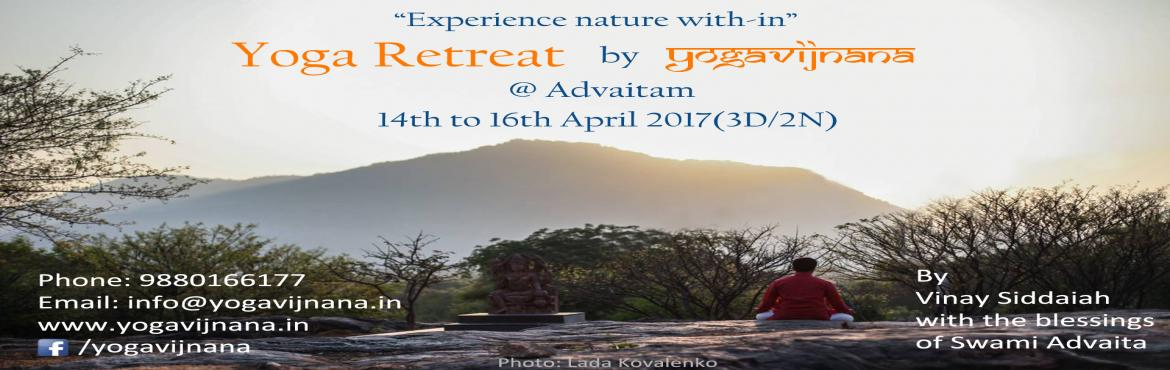 Book Online Tickets for 3-days Yoga Retreat, Bengaluru. Greetings from Yogavijnana!   Have you ever wondered how it would be to spend a day with no calls, no mails, no deadlines, no bosses! No crowds, no rush, no traffic, no noises! No TV, no facebook, no text, no tweet! A bit like fantasy.... but wh