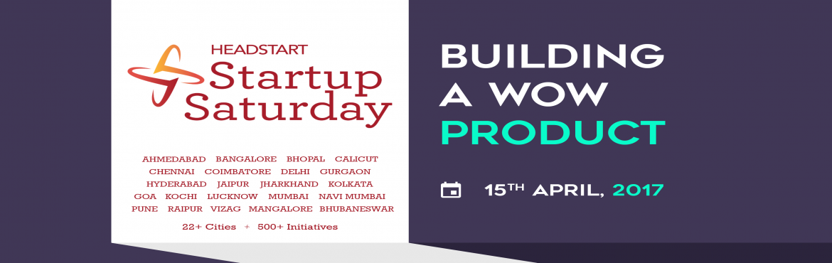 Building A Wow Product - Startup Saturday Gurgaon
