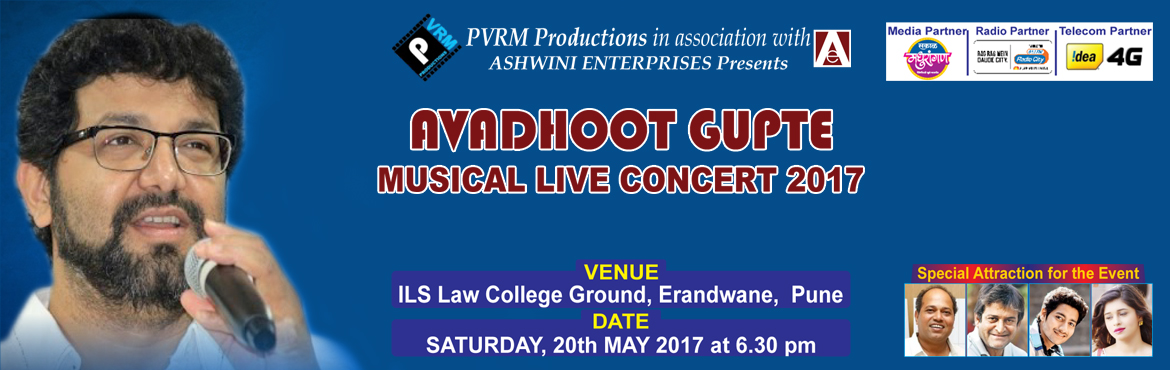 Book Online Tickets for AVADHOOT GUPTE MUSICAL LIVE CONCERT 2017, Pune. Avadhoot Gupte Live Musial Concert, 2017  Put a Light on our Special Guests for the concert night ...  Famous Director Mr. Sanjay Jadhav  Well known Director and Actor Mr. Mahesh Manjrekar And Mr. Sattya M