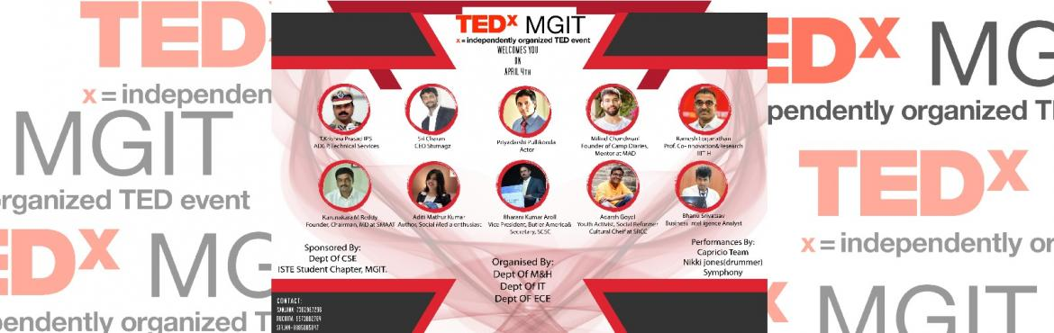 Book Online Tickets for TEDx MGIT, Hyderabad. Being the first ever edition of it\'s kind,TEDx has gracified itself on its congregation with MGIT.Witness the grace of TEDX MGIT with the theme \'Indulging Diversities\' Come join us to be a part of an enthralling experience of TEDX on April 4th in