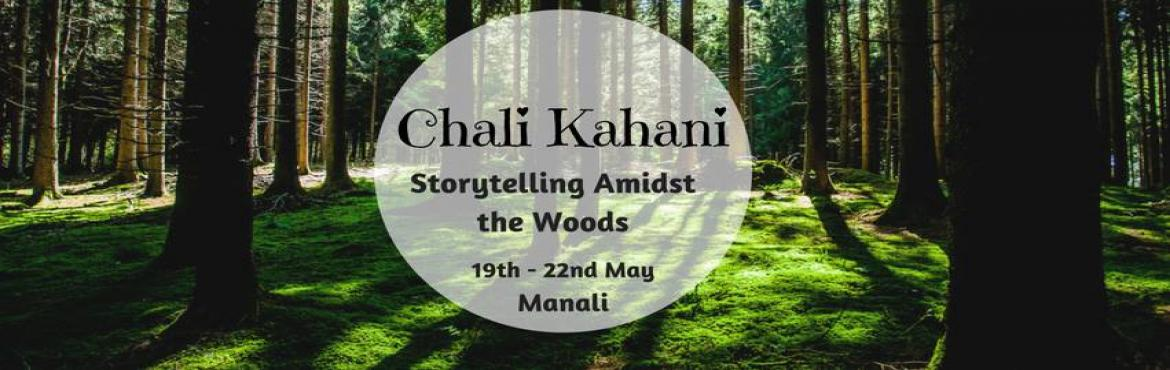 Chali Kahani - Storytelling Amidst the Woods | Plan The Unplanned