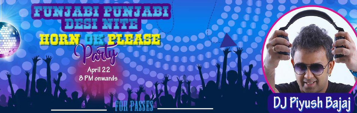 Funjabi Punjabi Horn OK Please Party feat DJ Piyush Bajaj