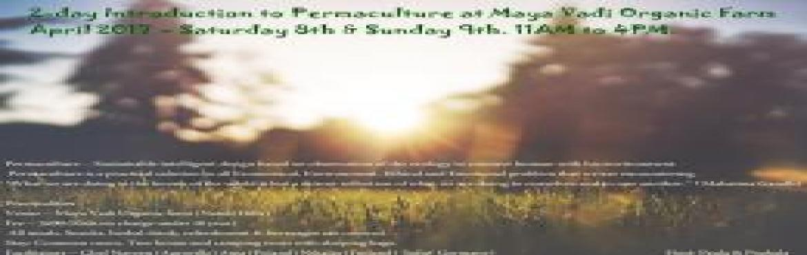 2-day Introduction to Permaculture at Maya Vadi Organic Farm