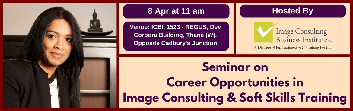 Seminar on Career Opportunities in Image Consulting and Soft Skills Training (8 April, Thane)