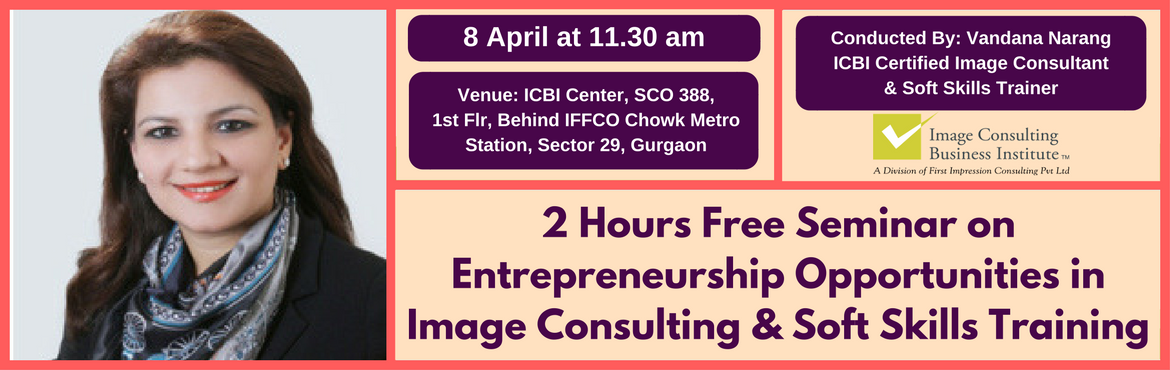 Entrepreneurship Opportunities in Image Consulting and Soft Skills Training (8-April Gurgaon)