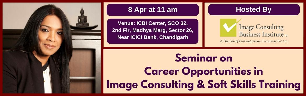 Book Online Tickets for Seminar on Career Opportunities in Image, Chandigarh. A must attend ICBI Seminar for those aspiring for new careers in Image Consulting & Soft Skills Training. Who should attend?  Women on sabbatical, looking for self-employment opportunities Housewives, looking for self-employment opportunitie