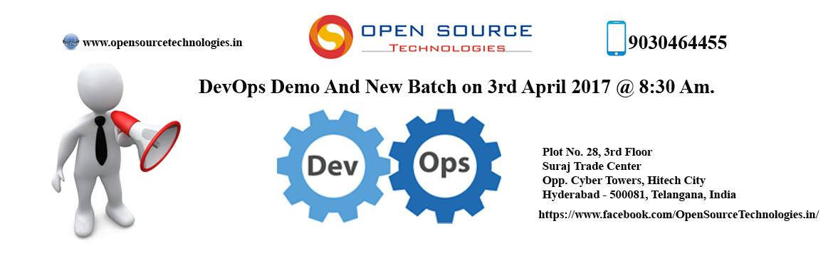 DevOps New Batch And A Free Demo Is Now Available At The Open Source Technologies On 3rd April At 8:30 AM