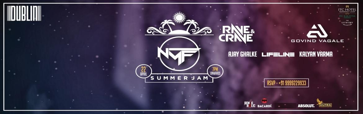 Book Online Tickets for NMF F.T  SUMMER JAM , Hyderabad. Heads up guys ! The #Musicfestival(Summer jam), NMF from Dublin is all set to take place in Hyderabad on the 22nd of April, 7 pm onwards and is featuring all the current popular DJs , Rave n Crave, Govind Vagale, also featuring Ajay Ghalke, Lifeline