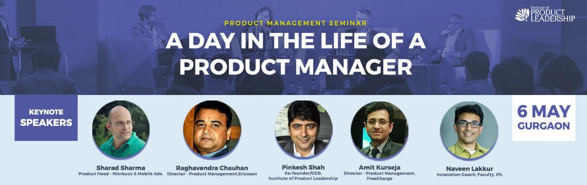 Book Online Tickets for Day in the Life of a Product Manager- Se, Gurugram. THE SEMINAR FEATURES CxO-suite business leaders, thought leaders and senior product practitioners from companies such as Cisco, Myntra, eBay, Byju's, Aeris, iBibo, Symantec, VMWare, ThoughtWorks and others sharing their insights and experiences