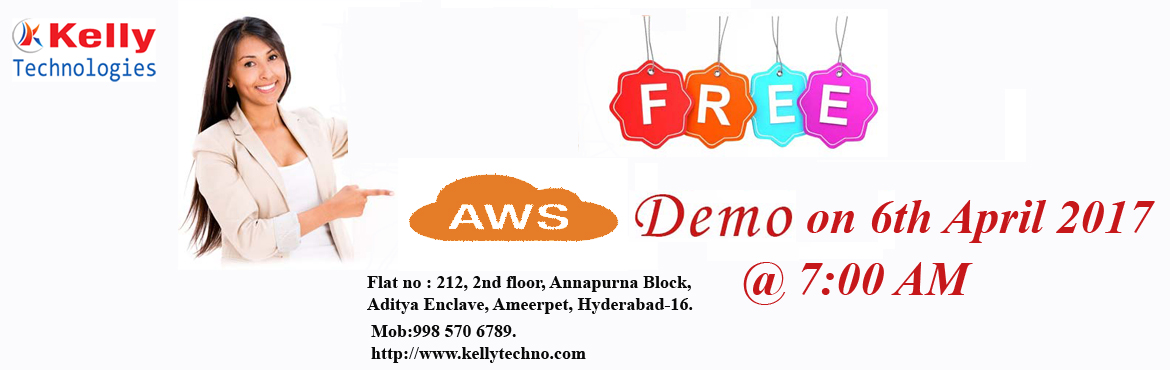 "Book Online Tickets for AWS Free Demo Is Now Available At The Ke, Hyderabad.  Avail The Free Demo On AWS Which is Going To Be Held On The 6th April At The ""Kelly Technologies"" at 7:00 AM.   Overview on Kelly Technologies AWS Training & Demo:   Kelly Technologies is now going to co"