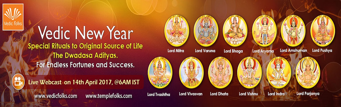 Book Online Tickets for Vedic New Year, Chennai. Vedic New Year Special Rituals for Endless Fortunes Scheduled live on 14th April, 2017 from 6AM IST Vedicfolks is performing Dwadasa Aditya Homam on 14th April, 2017 being the auspicious day of Vedic New Year.  FAME, POWER AND VICTORY IN VEDIC