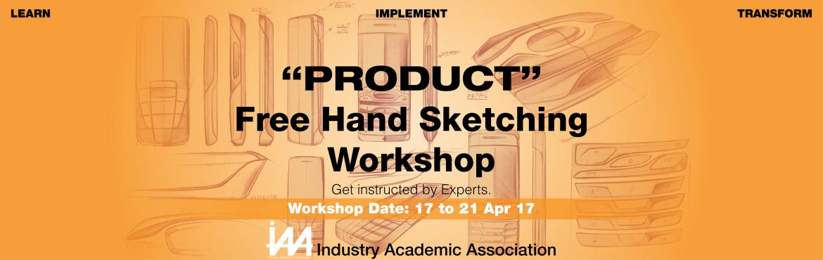 Book Online Tickets for Product Sketching Workshop, Bengaluru. Product Sketching Workshop Product Sketching is an Essential Factor in designing of any Product. Product Sketching is a conceptual process exploring and ideating to enhance the existing or new Product to fulfill consumer needs. By this Workshop we wo