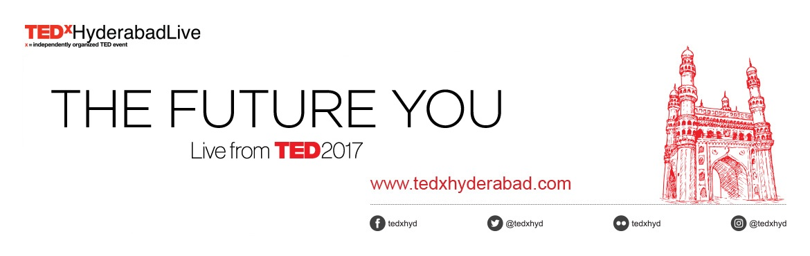 Book Online Tickets for TEDxHyderabadLive 2017, Hyderabad. What does the future hold for you, for me, for us? In 2017, TED will balance a hard look at the seismic shifts that are altering the way the world works with insights into how we can foster personal learning, growth and empowerment. The result: You\'
