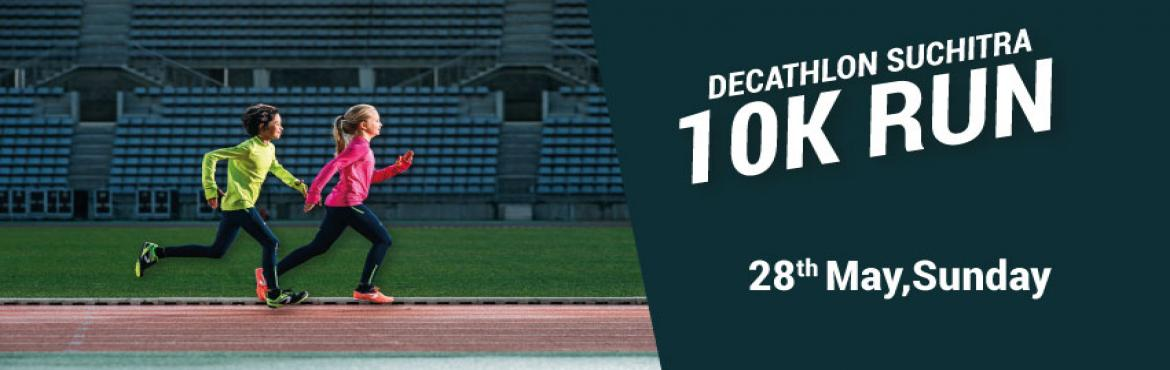 "Book Online Tickets for DECATHLON SUCHITRA 10K, Hyderabad. Join Decathlon Suchitra on Sunday, 28th may 2017, and participate in the "" DECATHLON SUCHITRA  10K Run\"