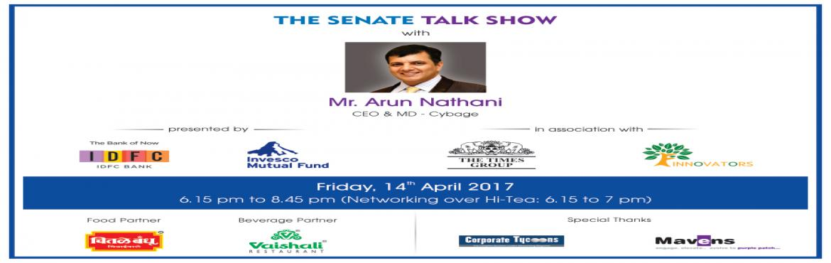 Book Online Tickets for INVITATION - 16th The Senate Talk Show w, Pune.   INVITATION - 16th The Senate Talk Show with Mr. Arun Nathani (CEO & MD - Cybage) ===================================================================   IDFC Bank & Invesco, in association with The Times Group & Finnovators, pre