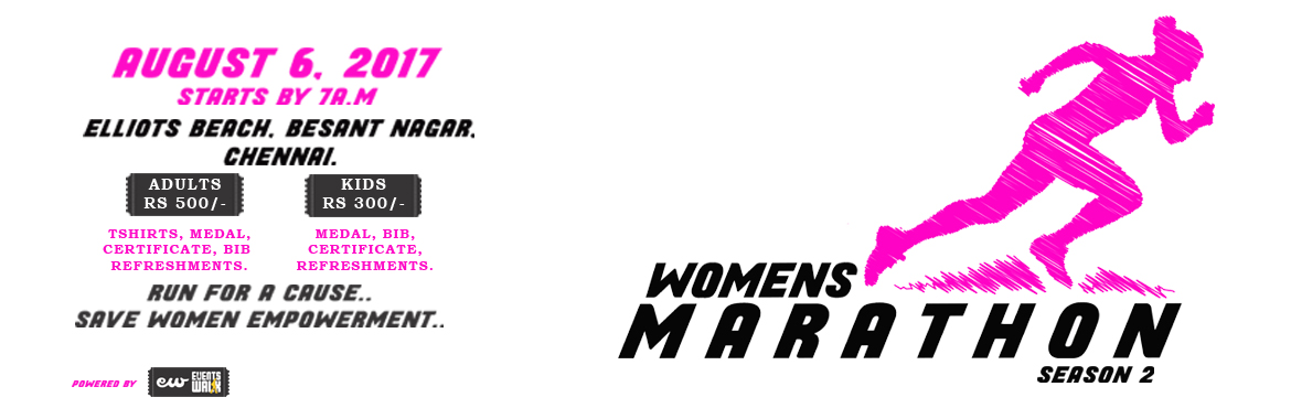 Book Online Tickets for Womens Marathon Season 2, Chennai. Women's Marathon is conducted by Events walk to create awareness to SAVE WOMEN EMPOWERMENT. Women's Marathon is more than a Marathon. It is the seed of change. It is the beginning of a movement carried forward by a growing community of em