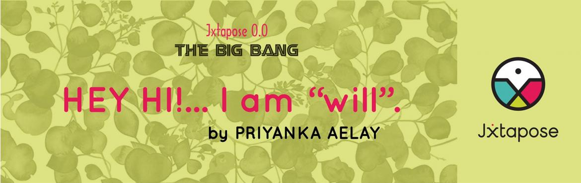 Jxtapose 0.0 : The Big Bang :: A talk by Priyanka Aelay