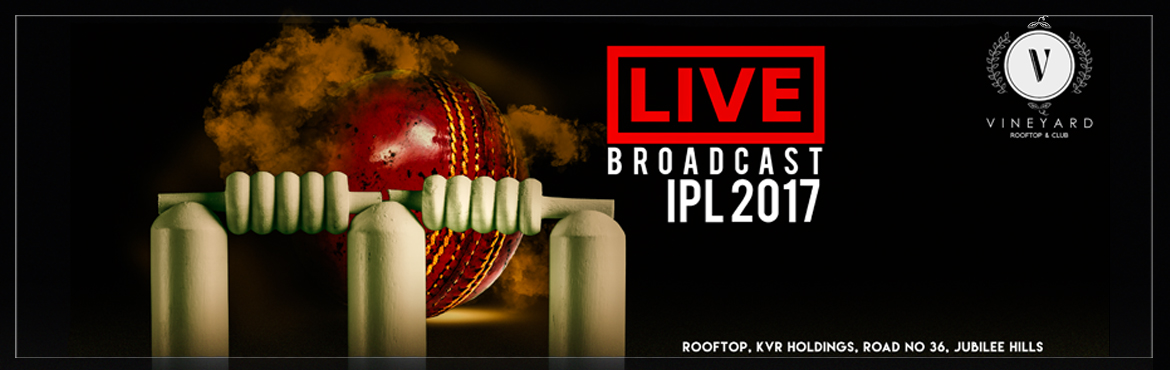 Book Online Tickets for Live Broadcast IPL 2017 at Vineyard Roof, Hyderabad.  IPL Offers at Vineyard Offer:- Pay Rs. 999/-* Per innings and get unlimited Indian Made Foreign Liquor and Munches.   Sunday to Thursday from 4pm to 6pm & 6pm to 8pm and 8pm to 10 &