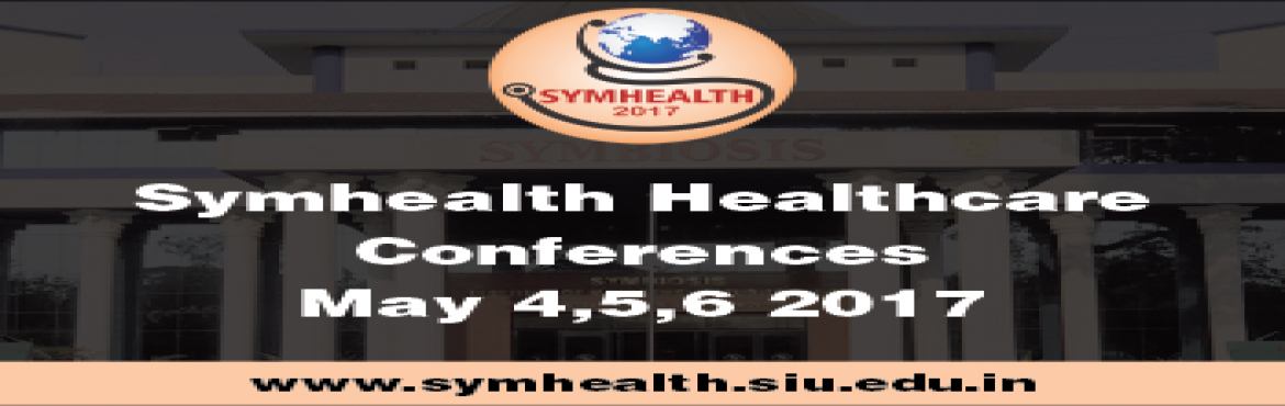 Book Online Tickets for Symhealth 2017, Pune. Healthcare Conferences SYMHEALTH 2017. International healthcare Conference Organized by Faculty of Health & Biomedical Sciences.
