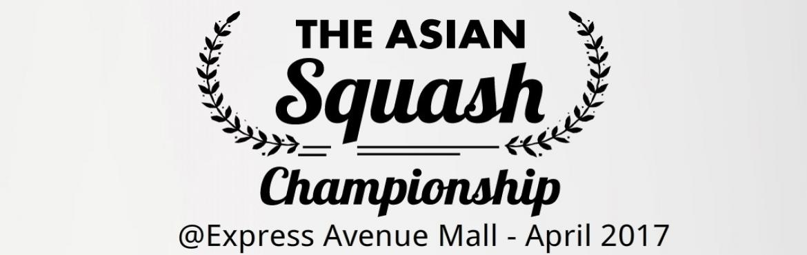 Book Online Tickets for The Asian Squash Championship 2017, Chennai.  The Asian Squash Championship 2017 - All the mall visitors can watch the show in Public.