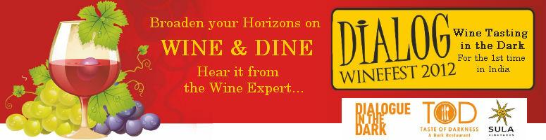 Book Online Tickets for Dialog - Wine Fest 2012, Hyderabad. Broden your horizon on wine & dine. Hear it from wine expert...