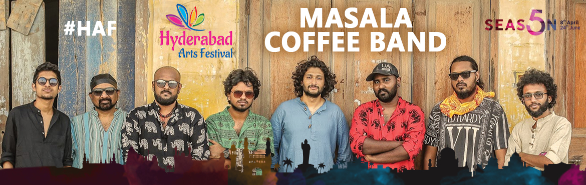 Book Online Tickets for HAF - Masala Coffee Band, Hyderabad. Masala Coffee Band- 15th July 2017 High energy band blending Indian folk, pop & rock. Venue: Cyber Conventions, 7PM Masala Coffee is a young and energetic band that performs foot tapping numbers in the genres of Indian folk, pop and rock. Masala
